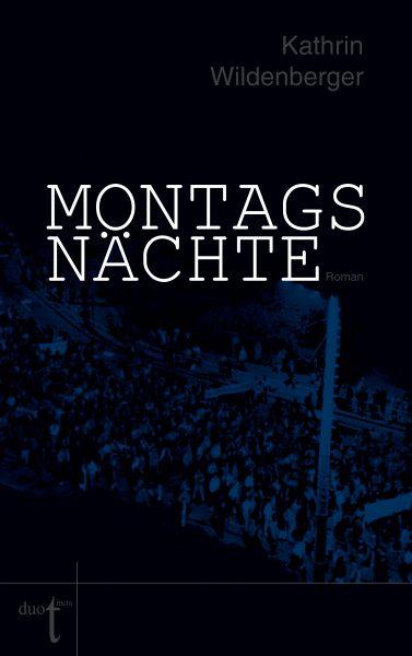 Kathrin Wildenberger - Montagsnächte - Cover - Verlag duotinta