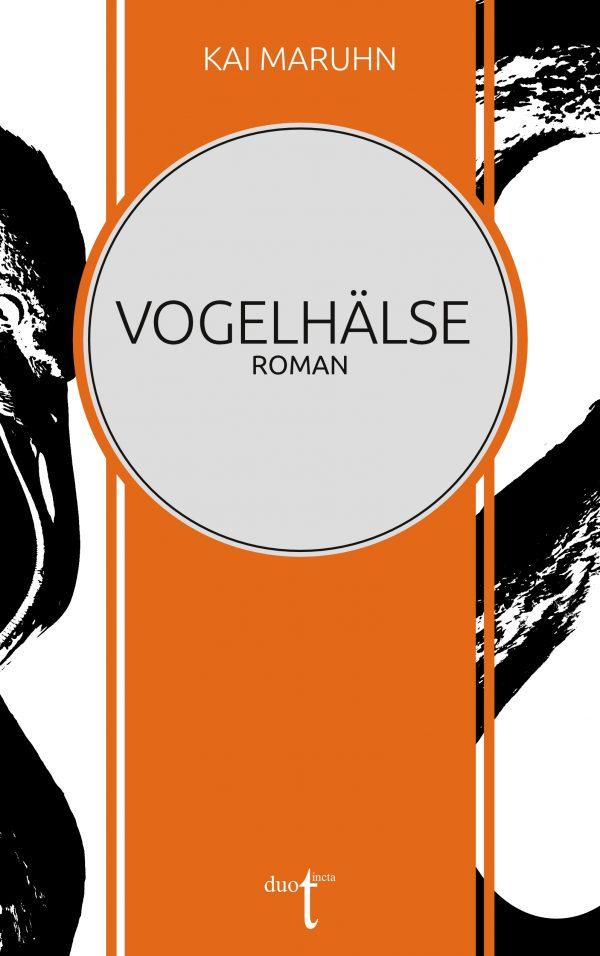 """Cover von Kai Maruhns Roman """"Vogelhälse"""""""